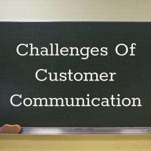 challenges of customer communication